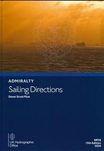 NP28 - Admiralty Sailing Directions: Dover Strait Pilot